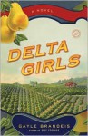 Delta Girls: A Novel - Gayle Brandeis