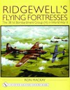 Ridgewell's Flying Fortresses, 381st Bombardment Group (H) in WWII - Ron Mackay