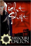 The Night Shift - Missouri Dalton