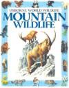 Mountain Wildlife - Anna Claybourne, Antonia Cunningham, Kamini Khanduri