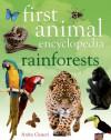 First Animal Encyclopedia Rainforests - Anita Ganeri