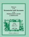Abstracts Of The Inventories And Accounts Of The Prerogative Court Of Maryland, 1688 1698 - Vernon L. Skinner Jr.