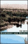 Diamonds Are Deadly - Ted Smith