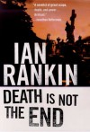 Death Is Not the End: A Novella (Inspector Rebus Mysteries) - Ian Rankin