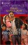 Police Protector - Dani Sinclair