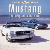 Mustang: The Original Muscle Car - Randy Leffingwell