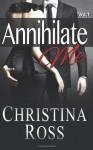 Annihilate Me, Vol. 1 (Volume 1) - Christina Ross