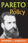 Pareto on Policy - Warren J. Samuels, Steven G. Medema