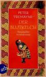 Der Blutkelch: Historischer Kriminalroman (Schwester Fidelma ermittelt) (German Edition) - Peter Tremayne, Irmhild Brandstädter, Otto Brandstädter
