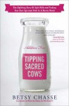 Tipping Sacred Cows: The Uplifting Story of Spilt Milk and Finding Your Own Spiritual Path in a Hectic World - Betsy Chasse