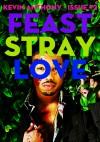 Feast, Stray, Love - #2 - K. Anthony
