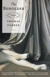 The Beholder: A Novel - Thomas Farber