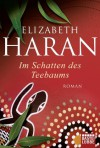 Im Schatten des Teebaums - Elizabeth Haran, Sylvia Strasser, Veronika Dünninger