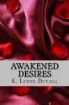 Awakened Desires - K. Lynne Duvall