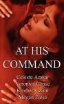 At His Command - Celeste Anwar, Veronica Chase, Kimberly Zant, Megan Ziese