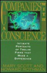 Companies With A Conscience: Intimate Portraits Of Twelve Firms That Make A Difference - Mary Scott
