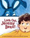 Look Out, Jeremy Bean! - Alice Schertle, David Slonim