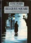 Belgrave Square (Charlotte & Thomas Pitt, #12) - Anne Perry
