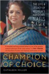 Champion of Choice: The Life and Legacy of Women's Advocate Nafis Sadik - Cathleen Miller