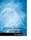 Die Grosse Revolution: Ein Mondroman (Large Print Edition) - Paul Scheerbart