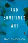 And Sometimes Why - Rebecca Johnson