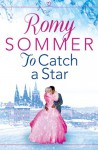 To Catch a Star - Romy Sommer