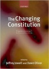 The Changing Constitution - Jeffrey L. Jowell, Dawn Oliver