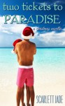 Two Tickets to Paradise - Scarlett Jade