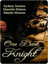 One Dark Knight - Sydney Somers, Mandy Monroe, Danielle Dubois