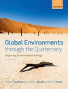 Global Environments Through the Quaternary: Exploring Environmental Change - Andrew S. Goudie