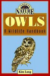 Owls: A Wildlife Handbook (Johnson Nature Series) - Kim Long