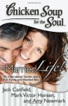 Chicken Soup for the Soul: Married Life!: 101 Inspirational Stories about Fun, Family, and Wedded Bliss - Jack Canfield, Mark Victor Hansen, Amy Newmark