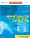 Neurostimulation for the Treatment of Chronic Pain: Volume 1: A Volume in the Interventional and Neuromodulatory Techniques for Pain Management Series; Expert Consult Premium Edition -- Enhanced Online Features - Salim Hayek, Robert Levy, Timothy Deer