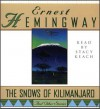The Snows of Kilimanjaro and Other Stories (Audio) - Ernest Hemingway, Stacy Keach