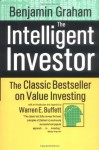 The Intelligent Investor: A Book of Practical Counsel - Benjamin Graham, Jason Zweig, Warren Buffett