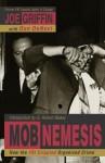 Mob Nemesis: How the FBI Crippled Organized Crime - Joe Griffin, Don DeNevi