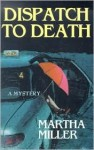 Dispatch to Death - Martha Miller