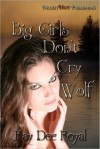 Big Girls Don't Cry Wolf - Kay Dee Royal