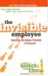 The Invisible Employee: Realizing the Hidden Potential in Everyone - Adrian Gostick, Chester Elton