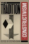 The Tradition Of Constructivism - Stephen Bann