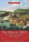 The War of 1812: The Fight for American Trade Rights - Robert O'Neill, Carl Benn