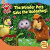 The Wonder Pets Save the Hedgehog! (Wonder Pets!) - Melinda Richards