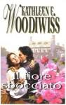 Il fiore sbocciato - Kathleen E. Woodiwiss, Maria Barbara Piccioli