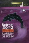 Dolphin Song (White Giraffe) - Lauren St. John