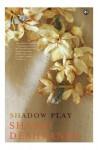 Shadow Play - Shashi Deshpande