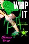 Whip It - Shauna Cross