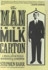 The Man in the Milk Carton: A Miscellany of Puzzles Mathematical and Otherwise - Stephen Barr