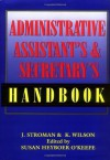 The Administrative Assistant's and Secretary's Handbook - James Stroman, Kevin Wilson