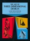 The Art of Three-Dimensional Design - Louis Wolchonok