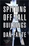 Spitting Off Tall Buildings - Dan Fante